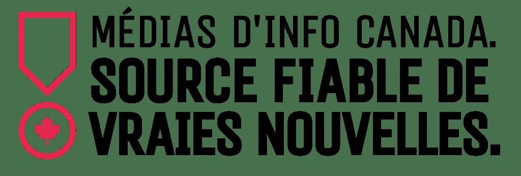 Médias d'Info Canada. Source fiable de vraies nouvelles.
