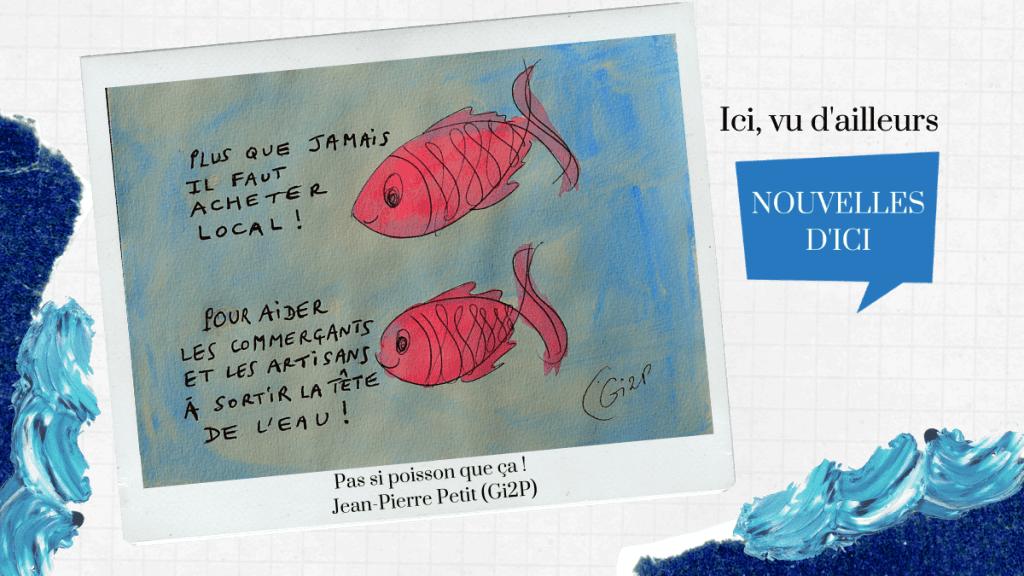 Les poissons de Jean-Pierre en faveur de l'achat local