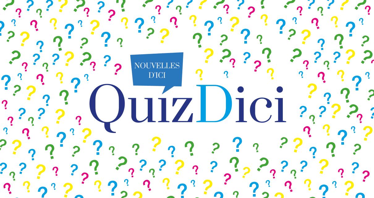 QuizDici : le quiz de l'actualité d'ici par Nouvelles d'Ici