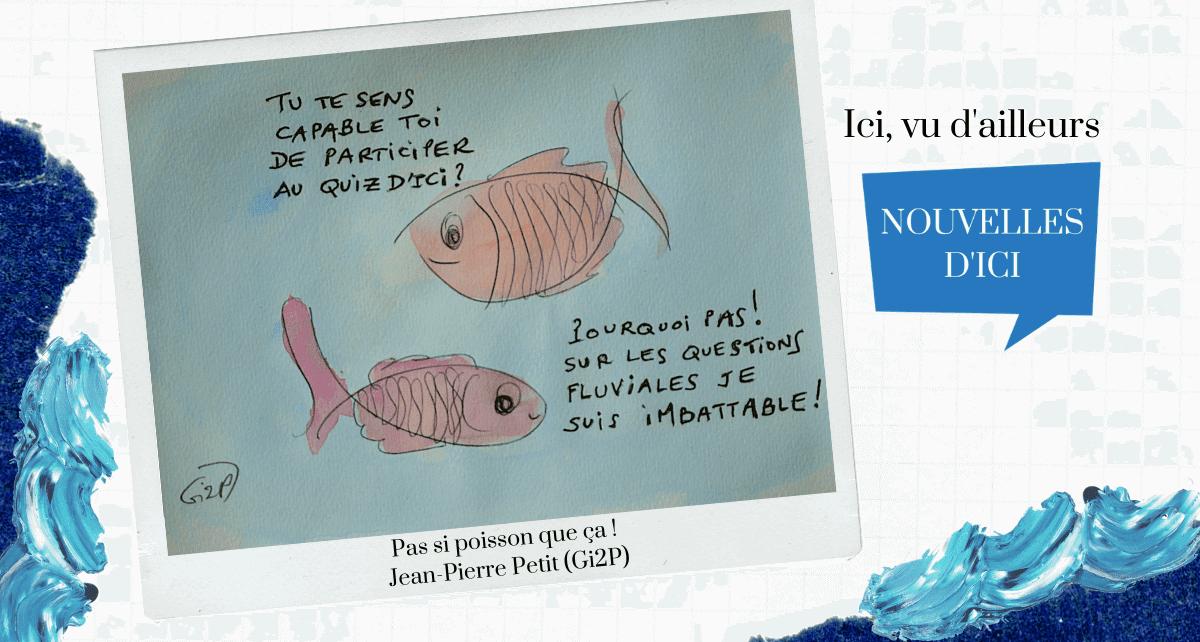 Pas si poisson que ça : QuizDici, un quiz interactif sur l'actualité d'ici - mars 2021 Crédit photo : Jean-Pierre Petit