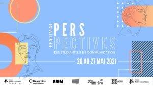 festival Perspectives des étudiants et étudiantes en communication d'André-Laurendeau